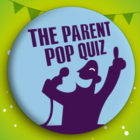 Take Our Parent Pop-Quiz!